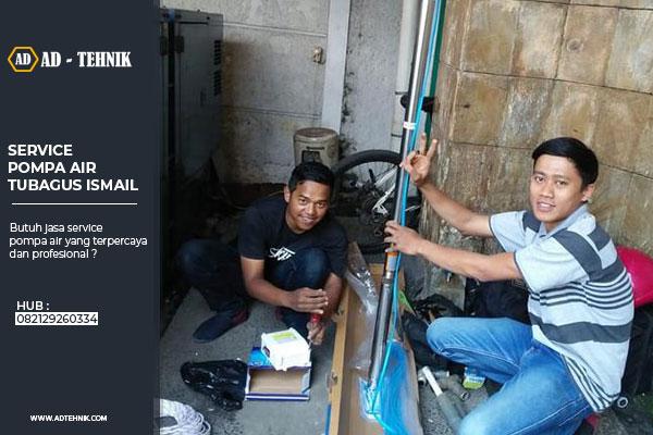 service pompa air tubagus ismail